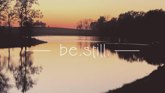 be.still.